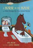 A HORSE IN THE HOUSE by Gail Ablow