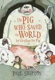 THE PIG WHO SAVED THE WORLD