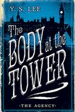 THE BODY AT THE TOWER by Y.S. Lee