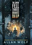 THE SNOW FELL THREE GRAVES DEEP