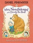 MRS. NOODLEKUGEL AND DROOLY THE BEAR