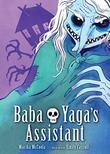 BABA YAGA'S ASSISTANT by Marika McCoola