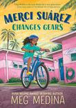 MERCI SUÁREZ CHANGES GEARS by Meg Medina