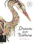 DRAWN FROM NATURE by Helen Ahpornsiri