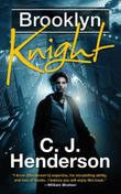 BROOKLYN KNIGHT by C.J.  Henderson