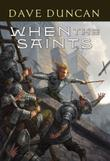 WHEN THE SAINTS by Dave Duncan
