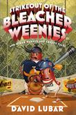 STRIKEOUT OF THE BLEACHER WEENIES by David Lubar