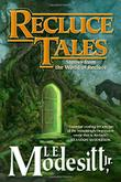 RECLUCE TALES by L.E. Modesitt Jr.