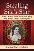Stealing Sisi's Star by Jennifer Bowers Bahney