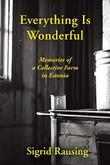EVERYTHING IS WONDERFUL by Sigrid Rausing