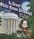 Cover art for THE GREAT WHITE HOUSE BREAKOUT
