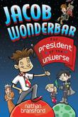 JACOB WONDERBAR FOR PRESIDENT OF THE UNIVERSE by Nathan Bransford