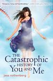 Cover art for THE CATASTROPHIC HISTORY OF YOU AND ME