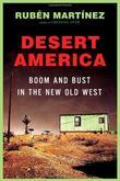 DESERT AMERICA by Rubén Martínez
