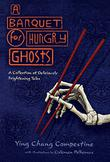 A BANQUET FOR HUNGRY GHOSTS by Ying Chang Compestine