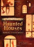 HAUNTED HOUSES by Robert D. San Souci