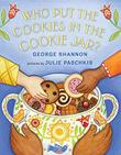 WHO PUT THE COOKIES IN THE COOKIE JAR? by George Shannon