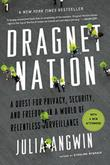 DRAGNET NATION by Julia Angwin