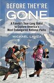 BEFORE THEY'RE GONE by Michael Lanza