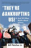 "Cover art for ""THEY'RE BANKRUPTING US!"""