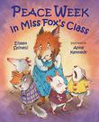 PEACE WEEK IN MISS FOX'S CLASS by Eileen Spinelli
