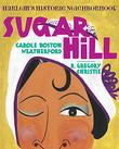 SUGAR HILL by Carole Boston Weatherford