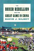 Cover art for THE BOXER REBELLION AND THE GREAT GAME IN CHINA