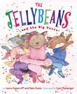 THE JELLYBEANS AND THE BIG DANCE by Laura Numeroff