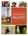 EVERYONE PAINTS!  by Susan Goldman Rubin