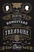 THE SEARCH FOR THE HOMESTEAD TREASURE by Ann Treacy