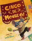 CINCO DE MOUSE-O! by Judy Cox