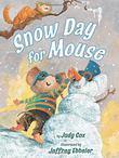 Cover art for SNOW DAY FOR MOUSE