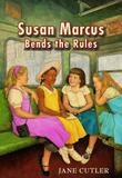 SUSAN MARCUS BENDS THE RULES by Jane Cutler