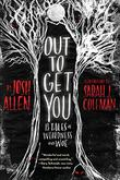OUT TO GET YOU by Joshua Allen