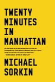 TWENTY MINUTES IN MANHATTAN by Michael Sorkin