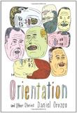 ORIENTATION AND OTHER STORIES by Daniel Orozco