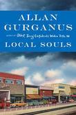 LOCAL SOULS by Allan Gurganus