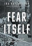 FEAR ITSELF by Ira Katznelson