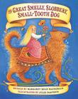 THE GREAT SMELLY, SLOBBERY, SMALL-TOOTH DOG by Margaret Read MacDonald