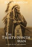 THE THIRTY-NINTH MAN by D.A.  Swanson
