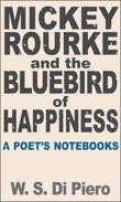 MICKEY ROURKE AND THE BLUEBIRD OF HAPPINESS