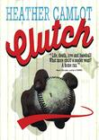 CLUTCH by Heather  Camlot