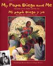 MY PAPA DIEGO AND ME/MI PAPÁ DIEGO Y YO by Guadalupe Rivera Marín