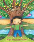 CALL ME TREE / LLÁMAME  ÁRBOL by Maya Christina Gonzalez