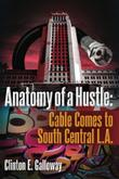 ANATOMY OF A HUSTLE by Clinton Galloway