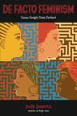 DE FACTO FEMINISM by Judy Juanita
