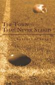 THE TOWN THAT NEVER STARED