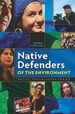 NATIVE DEFENDERS OF THE ENVIRONMENT by Vincent Schilling