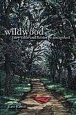 Wildwood: fairy tales and fables re-imagined