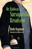 DR. RADWAY'S SARSAPARILLA RESOLVENT by Beth Kephart